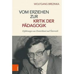 Vom Erziehen zur Kritik der Padagogik: Erfahrungen aus Deutschland und OEsterreich