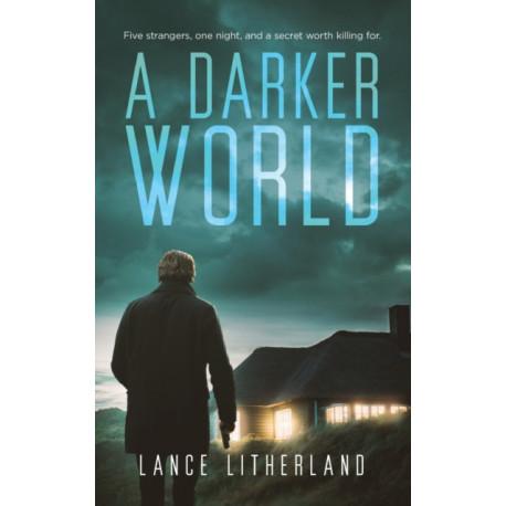A Darker World