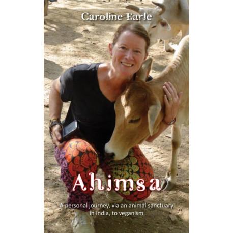 Ahimsa: My Journey to Veganism Via an Indian Animal Sanctuary