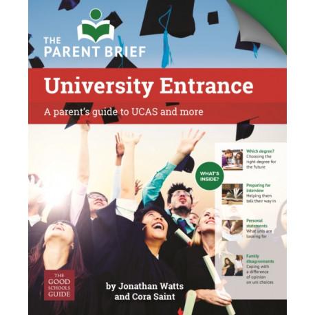 UCAS: A Parent's Guide to UK University Entrance: A Parent's Guide to UCAS and More