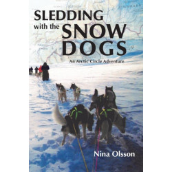 Sledding with the Snow Dogs: An Arctic Circle Adventure