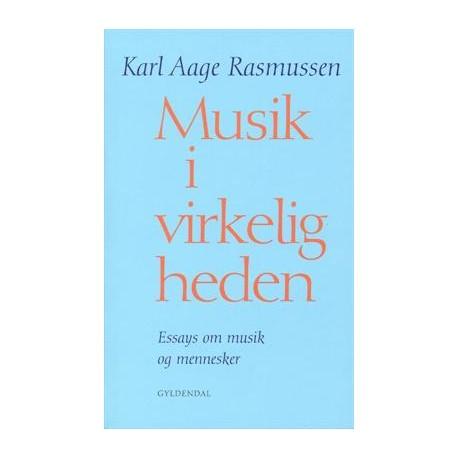 Musik i virkeligheden: Essays om musik og mennesker