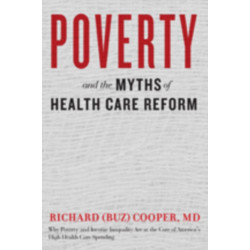 Poverty and the Myths of Health Care Reform