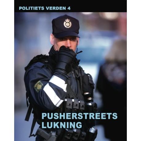 Pusherstreets lukning - Politiets verden 4