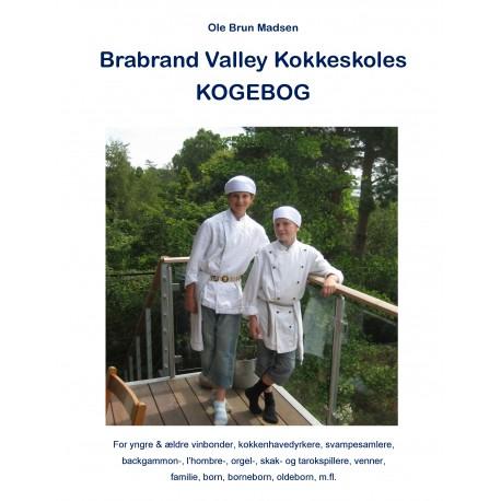 Brabrand Valley Kokkeskoles Kogebog: For yngre & ældre vinbønder, køkkenhavedyrkere, svampesamlere, backgammon-, l hombre- orgel-, skak- og tarokspillere, venner, familie, børn, børnebørn