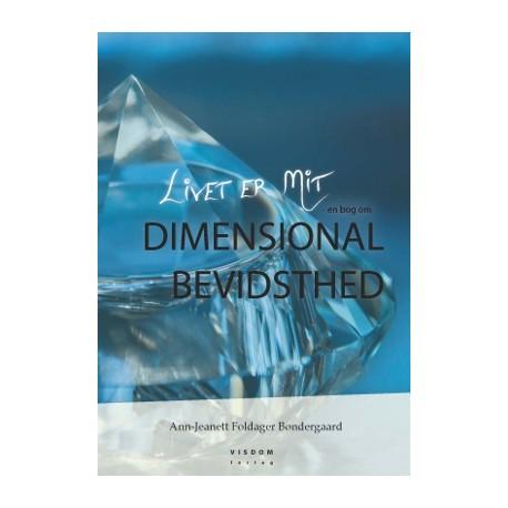 Livet er Mit - en bog om Dimensional Bevidsthed