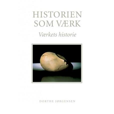 Historien som værk: Værkets historie