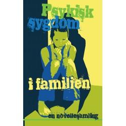 Psykisk sygdom i familien: en novellesamling