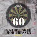 60 skarpe skud mod pressen: Kommentarer om dansk journalistik 2003-2007
