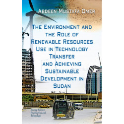 Environment & the Role of Renewable Resources Use in Technology Transfer & Achieving Sustainable Development in Sudan