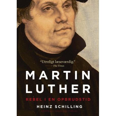 Martin Luther: Rebel i en opbrudstid