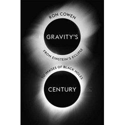 Gravity's Century: From Einstein's Eclipse to Images of Black Holes