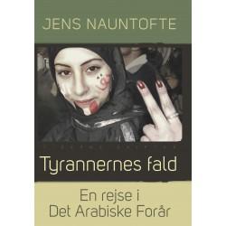 Tyrannernes fald: En rejse i Det Arabiske Forår