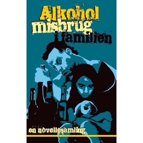 Alkoholmisbrug i familien: en novellesamling