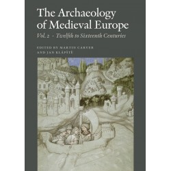 The Archaeology of Medieval Europe: Twelfth to Sixteenth Centuries