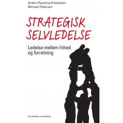 Strategisk selvledelse: Ledelse mellem frihed og forretning