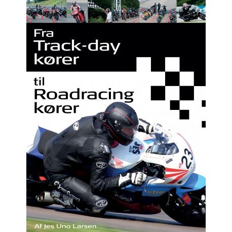 Fra Trackday kører til Roadracing kører: - et håndværk