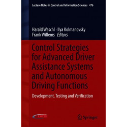 Control Strategies for Advanced Driver Assistance Systems and Autonomous Driving Functions: Development, Testing and Verification