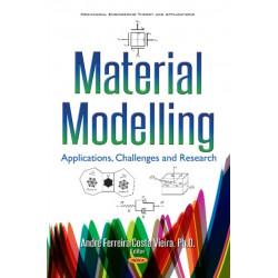 Material Modelling: Applications, Challenges & Research