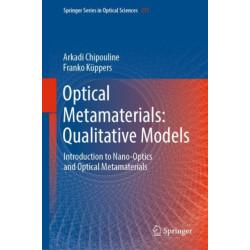 Optical Metamaterials: Qualitative Models: Introduction to Nano-Optics and Optical Metamaterials