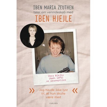 Iben Hjejle: Jeg havde ikke lyst til, at hun skulle være med