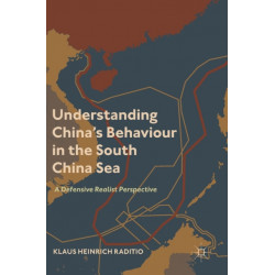 Understanding China's Behaviour in the South China Sea: A Defensive Realist Perspective