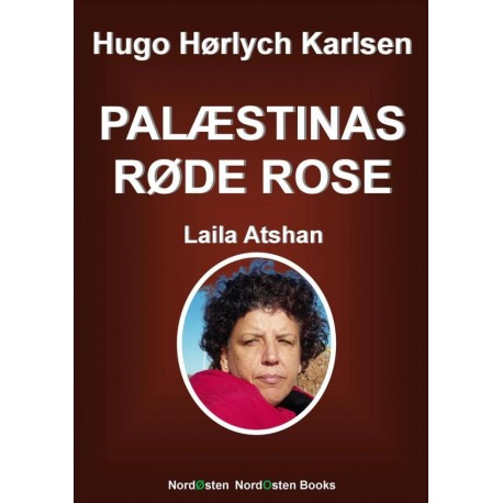 Palæstinas Røde Rose: Laila Atshan