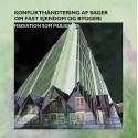 Konflikthåndtering af sager om fast ejendom og byggeri: mediation som mulighed