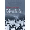 Soldaten & Sølvterrinen: Baseret på virkelige hændelser og frit fortalt efter Rigsgreve Ejnar Offer Oberbech-Clausens liv