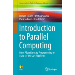 Introduction to Parallel Computing: From Algorithms to Programming on State-of-the-Art Platforms