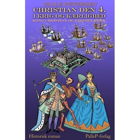 CHRISTIAN DEN 4. I KRIG OG KÆRLIGHED - Kong Christian og Kirsten Munk: Kong Christian og Kirsten Munk