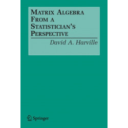 Matrix Algebra From a Statistician's Perspective