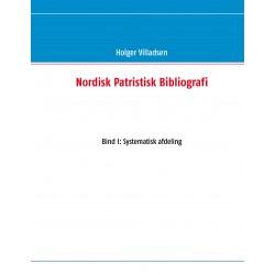 Nordisk Patristisk Bibliografi: Bind I: Systematisk afdeling