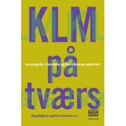 KLM på tværs: Sociologiske, historiske og filosofiske perspektiv