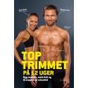 TOPTRIMMET på 12 uger: Byg muskler, smid fedt og få sixpack på rekordtid