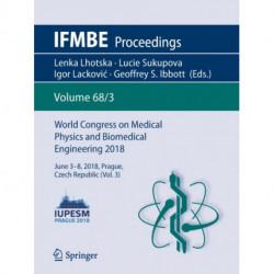 World Congress on Medical Physics and Biomedical Engineering 2018: June 3-8, 2018, Prague, Czech Republic (Vol.3)