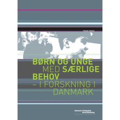 Børn og unge med særlige behov: - i forskning i Danmark