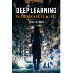 Deep Learning in a Disorienting World