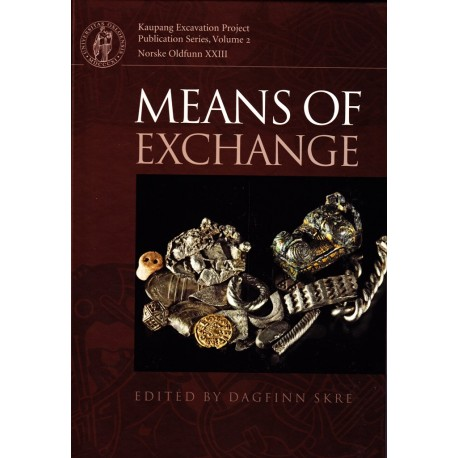 Means of Exchange: Dealing with Silver in the Viking Age