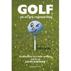 Golf – på en grå regnvejrsdag: Golfhumor fra hele verden