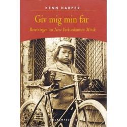 Giv mig min far - Beretningen om New York-eskimoen Minik