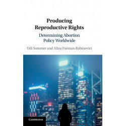 Producing Reproductive Rights: Determining Abortion Policy Worldwide
