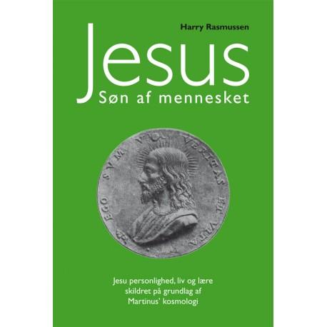 Jesus Søn af mennesket: Jesu personlighed, liv og lære skildret på grundlag af Martinus' kosmologi