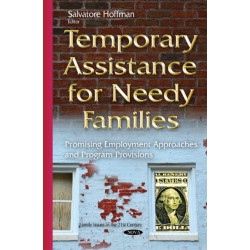 Temporary Assistance for Needy Families: Promising Employment Approaches & Program Provisions