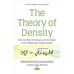 The Theory of Density: From the Effect of Pressure on Time Dilation to the Unified Mass-Charge Equation