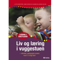 Liv og læring i vuggestuen: Målrettet pædagogisk praksis med 0-3-årige børn