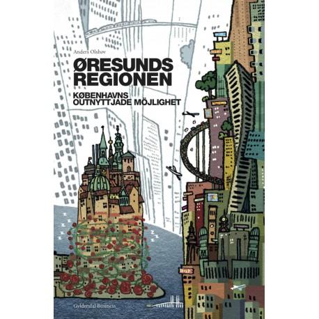 Öresundsregionen: Københavns outnyttjade möjlighet