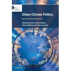 Urban Climate Politics: Agency and Empowerment