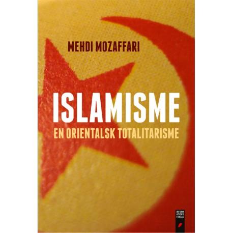 Islamisme: En orientalsk totalitarisme