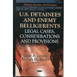 U.S. Detainees & Enemy Belligerents: Legal Cases, Considerations & Provisions